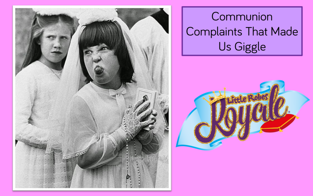 Communion Complaints That Made Us Giggle